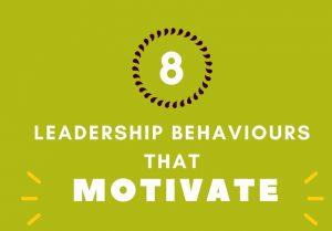 leadership behaviours that motivate
